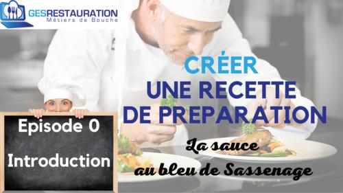 Créer une préparation - La sauce au bleu de Sassenage - Episode 0/11